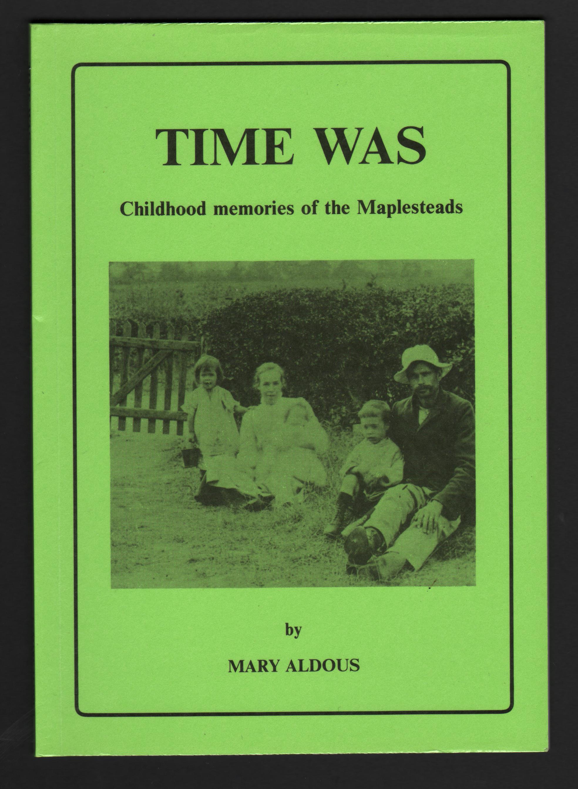Image for Time Was: Childhood Memories of the Maplesteads.