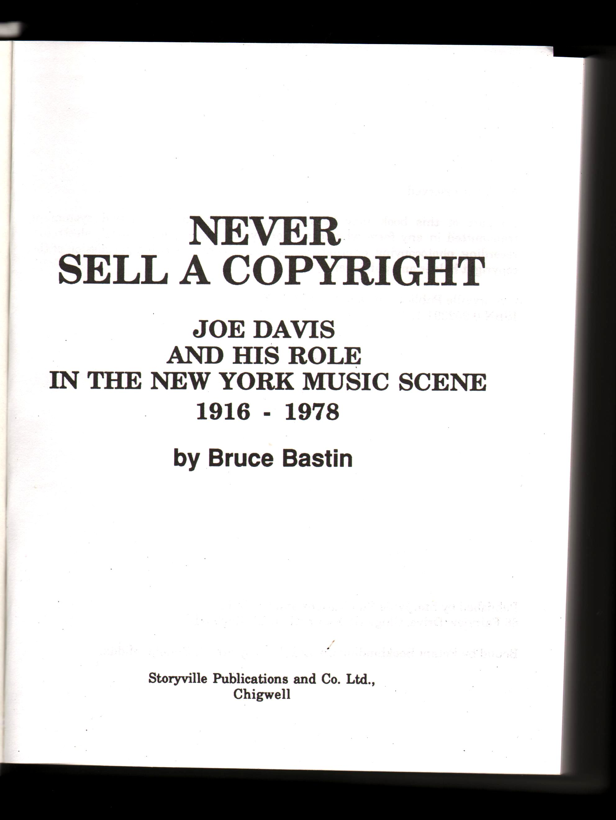Never Sell A Copyright. Joe Davis and His Role in the New York Music Scene 1916-1978.