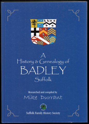 Image for A History and Genealogy of Badley, Suffolk.