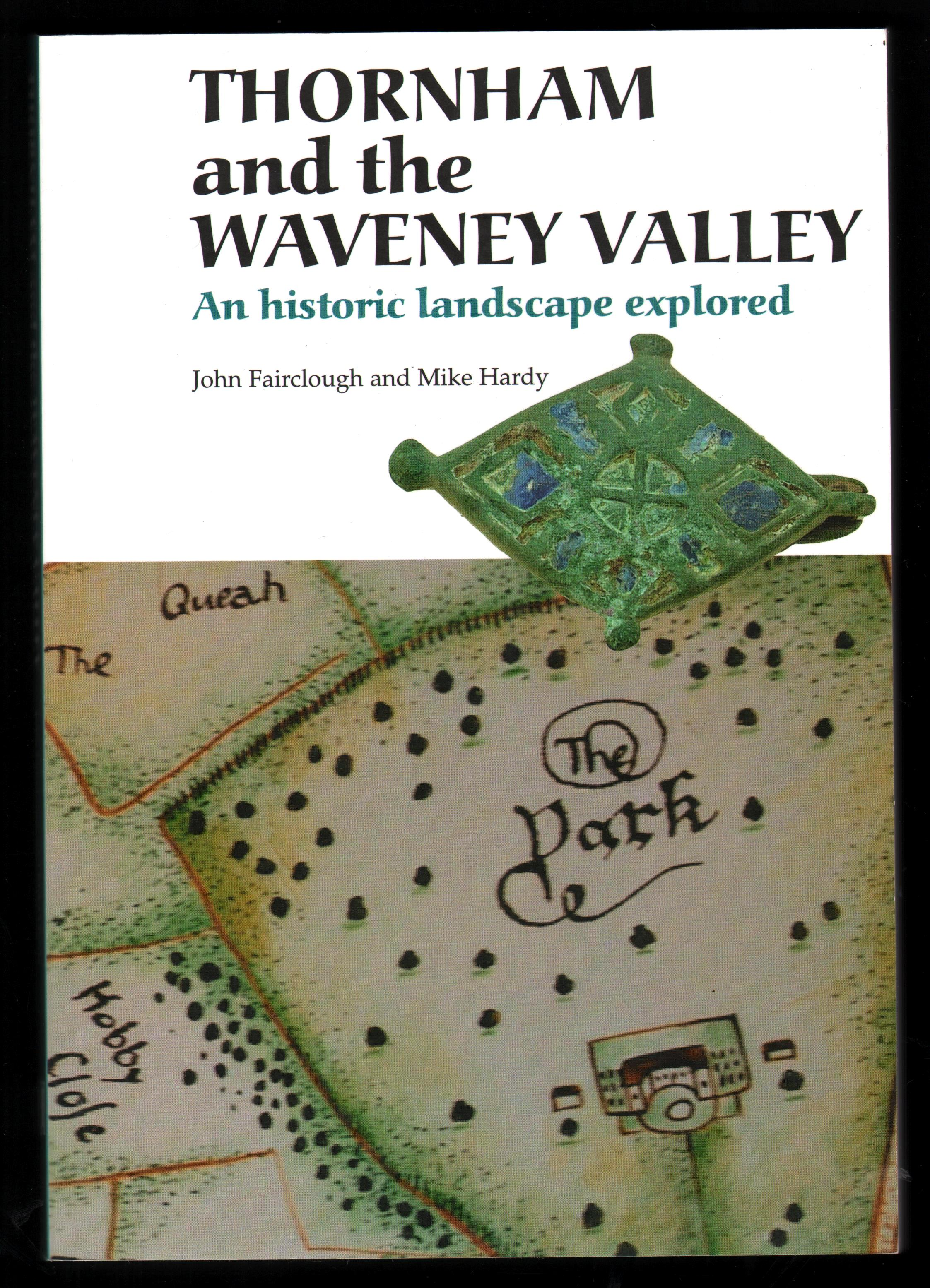 Image for Thornham and the Waveney Valley. An Historic Landscape Explored.