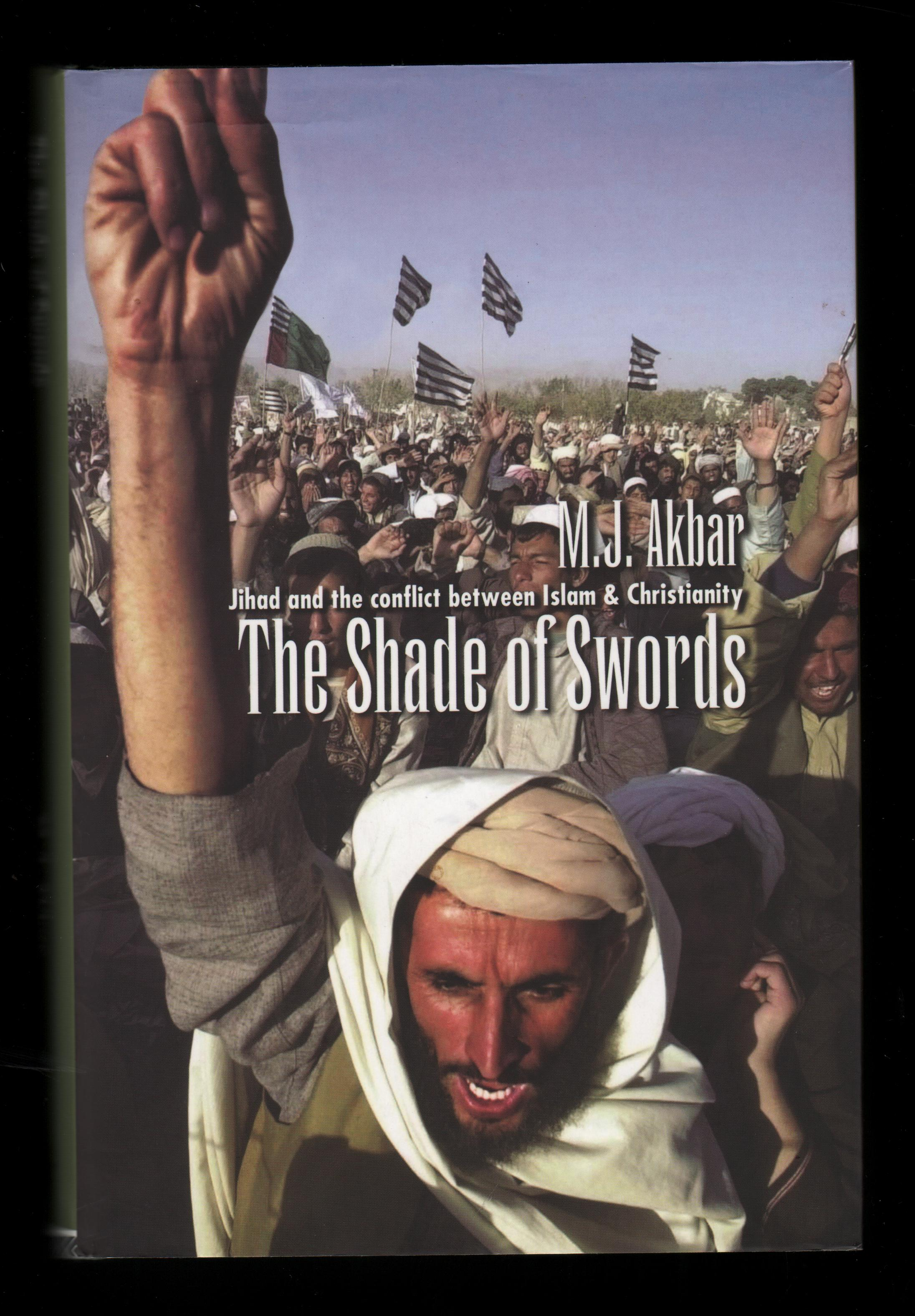 Image for The Shade of Swords. Jihad and the Conflict Between Islam and Christianity.