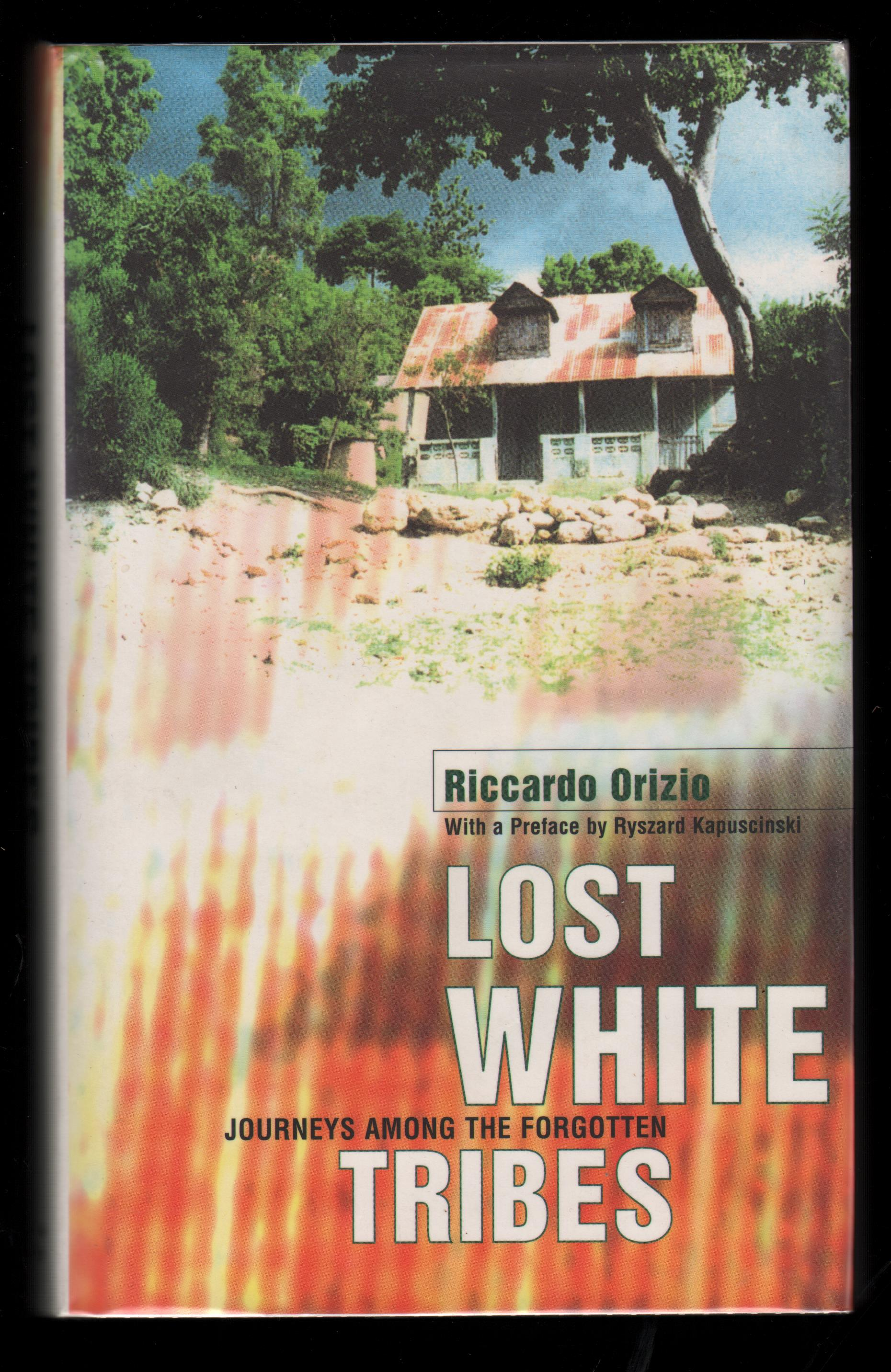Image for Lost White Tribes. Journeys Among the Forgotten. (Translated by Avril Bardoni).