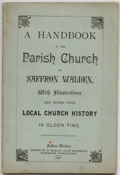 Image for A Handbook To The Parish Church Of Saffron Walden, With Illustrations And Notes Upon Local Church History In Olden Time .