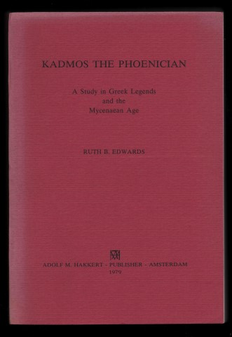 Image for Kadmos The Phoenician. A Study in Greek Legends and the Mycenaean Age.