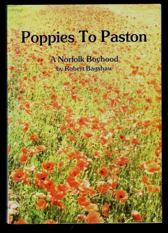 Image for Poppies to Paston. A Norfolk Boyhood. (Signed).
