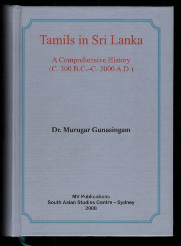 Image for Tamils in Sri Lanka. A Comprehensive History. (c.300 B.C. - c.2000 A.D.).