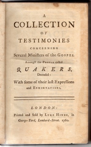 Image for A Collection of Testimonies concerning several Ministers of the Gospel amongst the People called Quakers, deceased: with some of their last expressions and exhortations  .