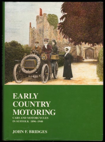 Image for Early Country Motoring.  Cars and Motorcycles in Suffolk 1896-1940.