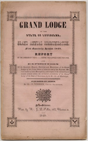 Image for Grand Lodge of the State of Louisiana. Grand Annual Communication, First Quarterly Session 1849: Report of the Labours of the Grand Lodge During the Elapsed Year 5848-5849...