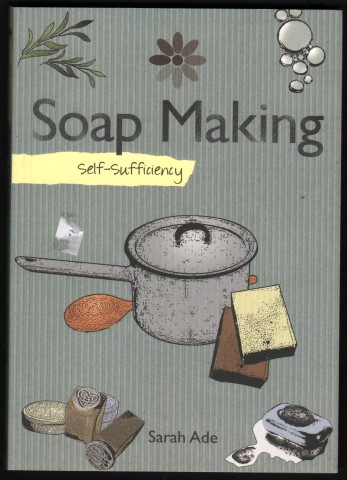 Image for Self-Sufficiency: Soap Making.