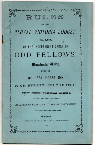 "Image for Rules of the ""Loyal Victoria Lodge,"" No. 6,533, Of The Independent Order Of Odd Fellows, Manchester Unity, Held At The ""Sea Horse Inn,"" High Street, Colchester, Every Fourth Wednesday Evening."