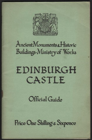 Image for Ancient Monuments & Historic Buildings. Ministry of Works - Edinburgh Castle. Official Guide Description By J. S. Richardson. History By The Late Marguerite Wood. Price One Shilling & Sixpence .
