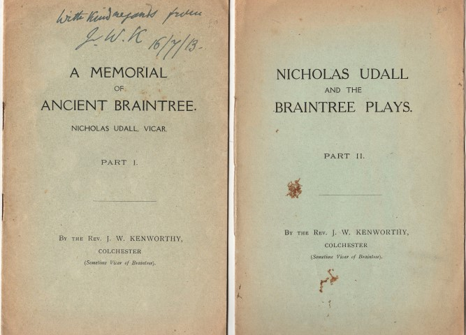 Image for Ancient Braintree. NIcholas Udall, Vicar. Part I. [And]  Nicholas Udall And The Braintree Plays Part II. [Both] By The Rev. J. W. Kenworthy.