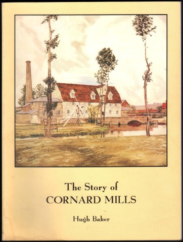 Image for The Story of Cornard Mills by Hugh Baker.