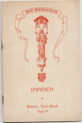 Image for Saint Bartholomew Ipswich. Blotter Year-Book 1947/8 .