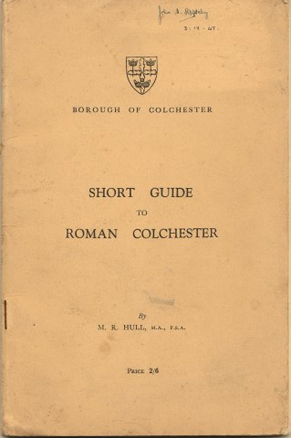 Image for Borough Of Colchester.  Short Guide To Roman Colchester By M. R. Hull, M.A., F.S.A. Price 2/6 .
