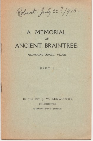 Image for A Memorial Of Ancient Braintree. NIcholas Udall, Vicar. Part I. By The Rev. J. W. Kenworthy, Colchester (Sometime Vicar of Braintree).