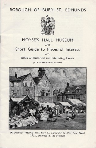 Image for Moyse's Hall Museum : And Short Guide to Places of Interest, With Dates of Historical and Interesting Events.  ( A. R. Edwardson., Curator) .