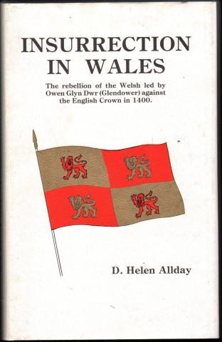 Image for Insurrection in Wales. The Rebellion of the Welsh led by Owen Glyn Dwr (Glendower) against the English Crown in 1400.