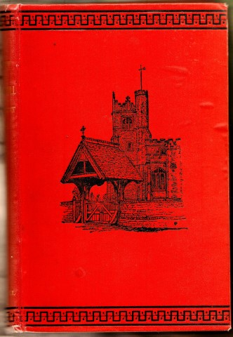 Image for A History of Coggeshall, in Essex. With An Account Church, Abbey, Manors, Ancient Houses and Biographical Sketches... including The Family of Coggeshall from 1149, to the re-union at Rhode Island, U.S.A ., in 1884 By Geo. Fred Beaumont