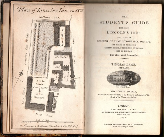 Image for The Student's Guide Through Lincoln's Inn: Containing An Account Of That Honourable Society, The Forms Of Admission, Keeping Terms, Performing Exercises, Call To The Bar, And Other Useful Information. By Thomas Lane, Steward.