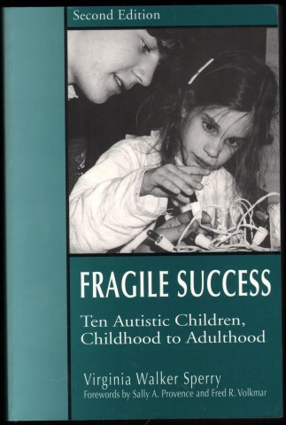 Image for Fragile Success. Ten Autistic Children, Childhod to Adulthood. (Second edition).