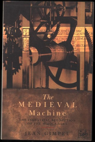 Image for The Medieval Machine.  The Industrial Revolution of the Middle Ages.
