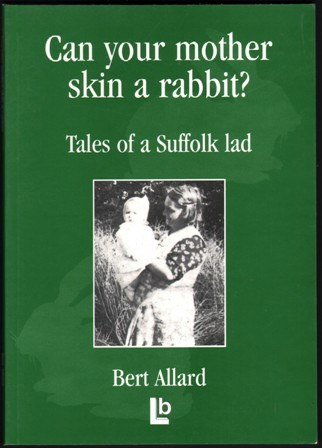 Image for Can Your Mother Skin a Rabbit?  Tales of a Suffolk Lad.