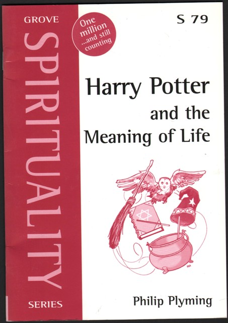 Image for Harry Potter and the Meaning of Life. Engaging with Spirituality in Christian MIssion. (Grove Spirituality No.79).