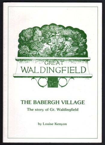 Image for Great Waldingfield. The Babergh Village: The Story of Gt. Waldingfield. By Louise Kenyon .