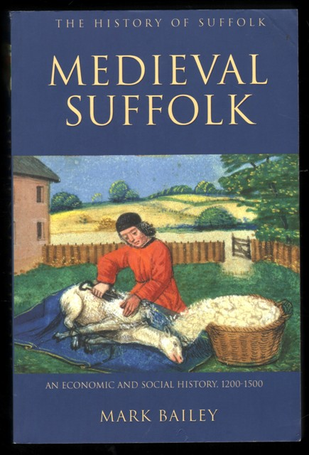 Image for Medieval Suffolk.  An Economic and Social History: 1200-1500.
