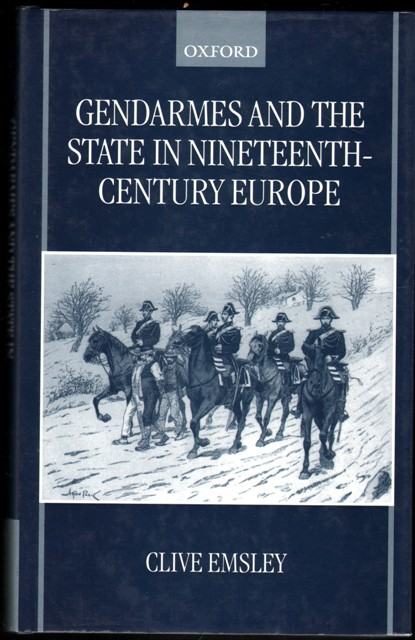 Gendarmes and the State in Nineteenth-Century Europe.