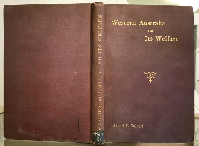 Image for Western Australia And Its Welfare. A Reproduction Of Articles Which Have Appeared In The The West Australian Review. 1893-1894. By Albert F. Calvert, Mining Engineer.