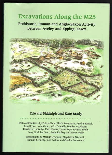 Image for Excavations Along the M25.  Prehistoric, Roman and Anglo-Saxon Activity between Aveley and Epping, Essex.