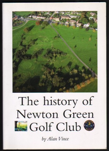 Image for The History of Newton Green Golf Club 1907-2007.