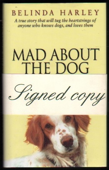 Image for Mad About The Dog.  (Signed).