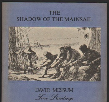 Image for The Shadow of the Mainsail. An Exhibition of Etchings by Arthur Briscoe (1873-1943) & William Lionel Wyllie (1851-1931).