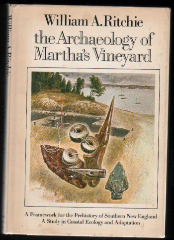Image for The Archaeology of Martha's Vineyard. A Framework for the Prehistory of Southern New England.  A Study in Coastal Ecology and Adaptation.