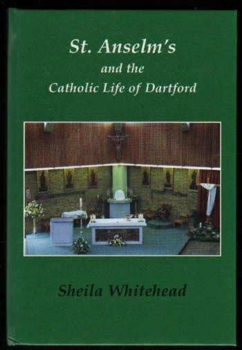 Image for St Anselm's and the Catholic Life of Dartford.