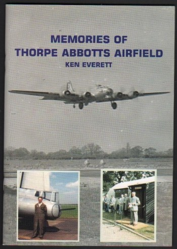 Image for Memories of Thorpe Abbotts Airfield. (Signed).