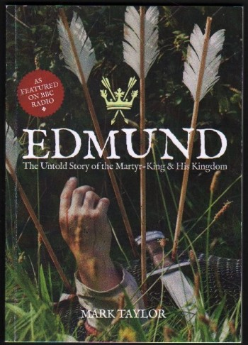 Image for Edmund.  The Untold Story of the Martyr-King & His Kingdom.