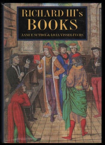 Image for Richard III's Books.  Ideals and Reality in the Life and Library of a Medieval Prince.