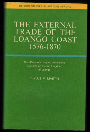 Image for The External Trade of the Loango Coast 1576-1870.
