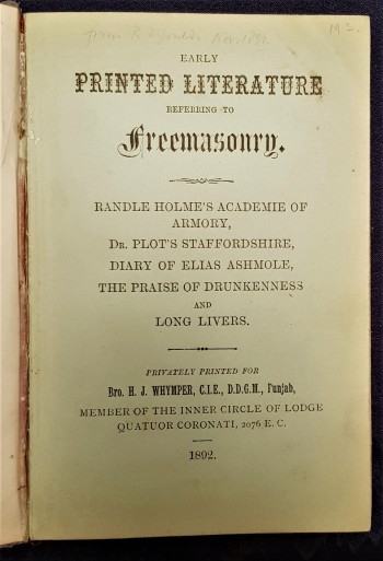 Image for Early Printed Literature Referring Freemasonry. Randle Holme's Academie of Armory, Dr. Plot's Staffordshire, Diary of Elias Ashmole, The Praise of Drunkenness and Long Livers. [Edited by H. J. Whymper.]