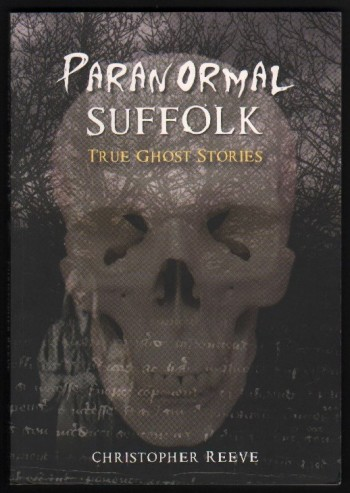 Image for Paranormal Suffolk.  True Ghost Stories.