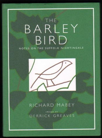 Image for The Barley Bird.  Notes on the Suffolk Nightingale.
