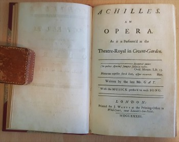 Image for Achilles. An Opera. As it is perform'd at the Theatre-Royal in Covent Garden. Written by the late Mr. Gay. With the Musick prefix'd to each Song.