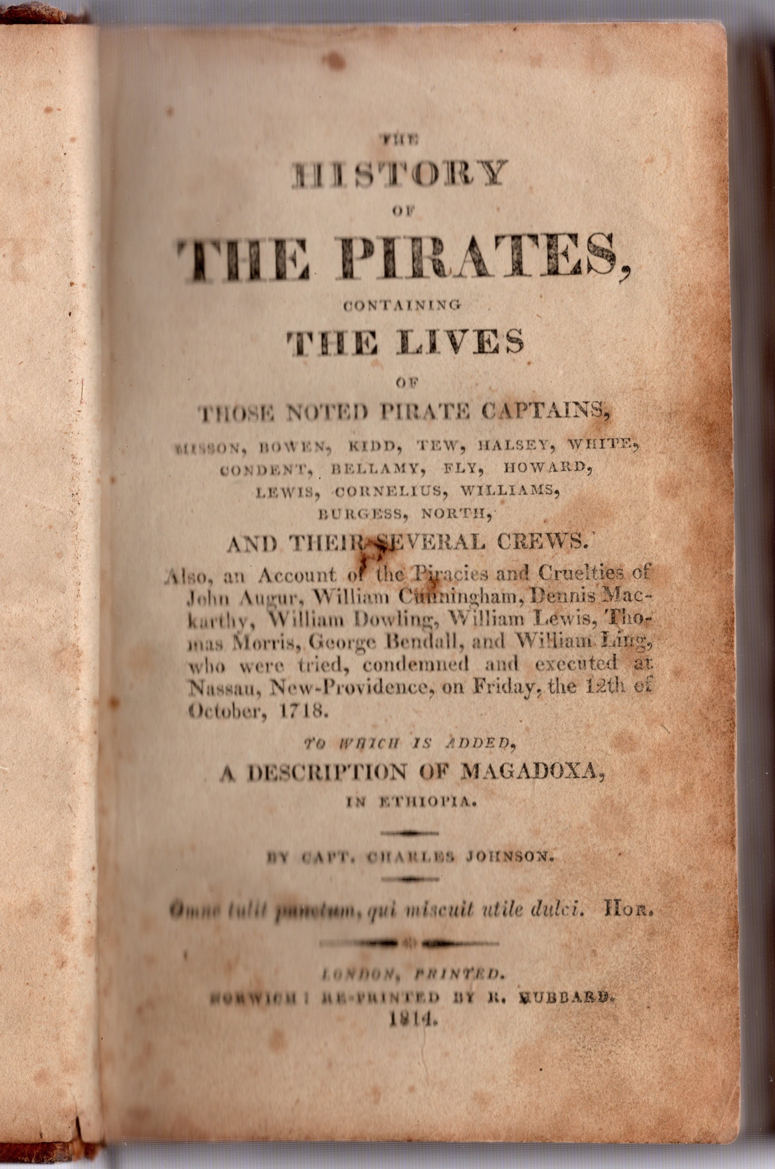 Image for The History of the Pirates, Containing the Lives of Those Noted Pirate Captains, Misson, Bowen, Kidd, Tew, Halsey, White, Condent, Bellamy, Fly, Howard, Lewis, Cornelius, Williams, Burgess, North, and Their Several Crews