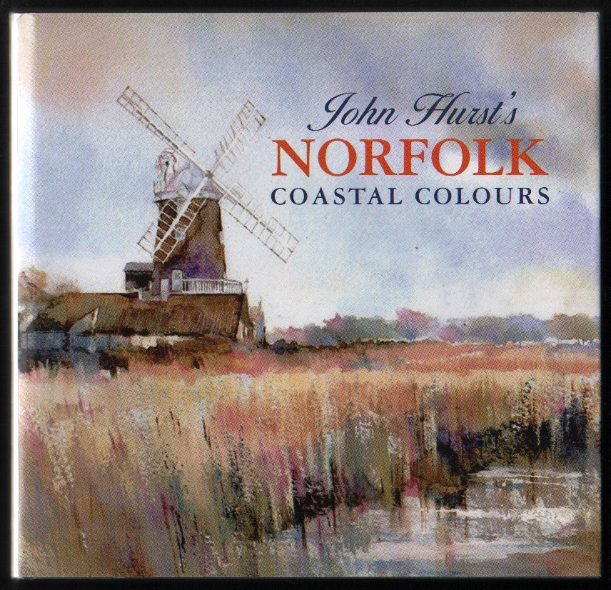 Image for John Hurst's Norfolk Coastal Colours. (signed).