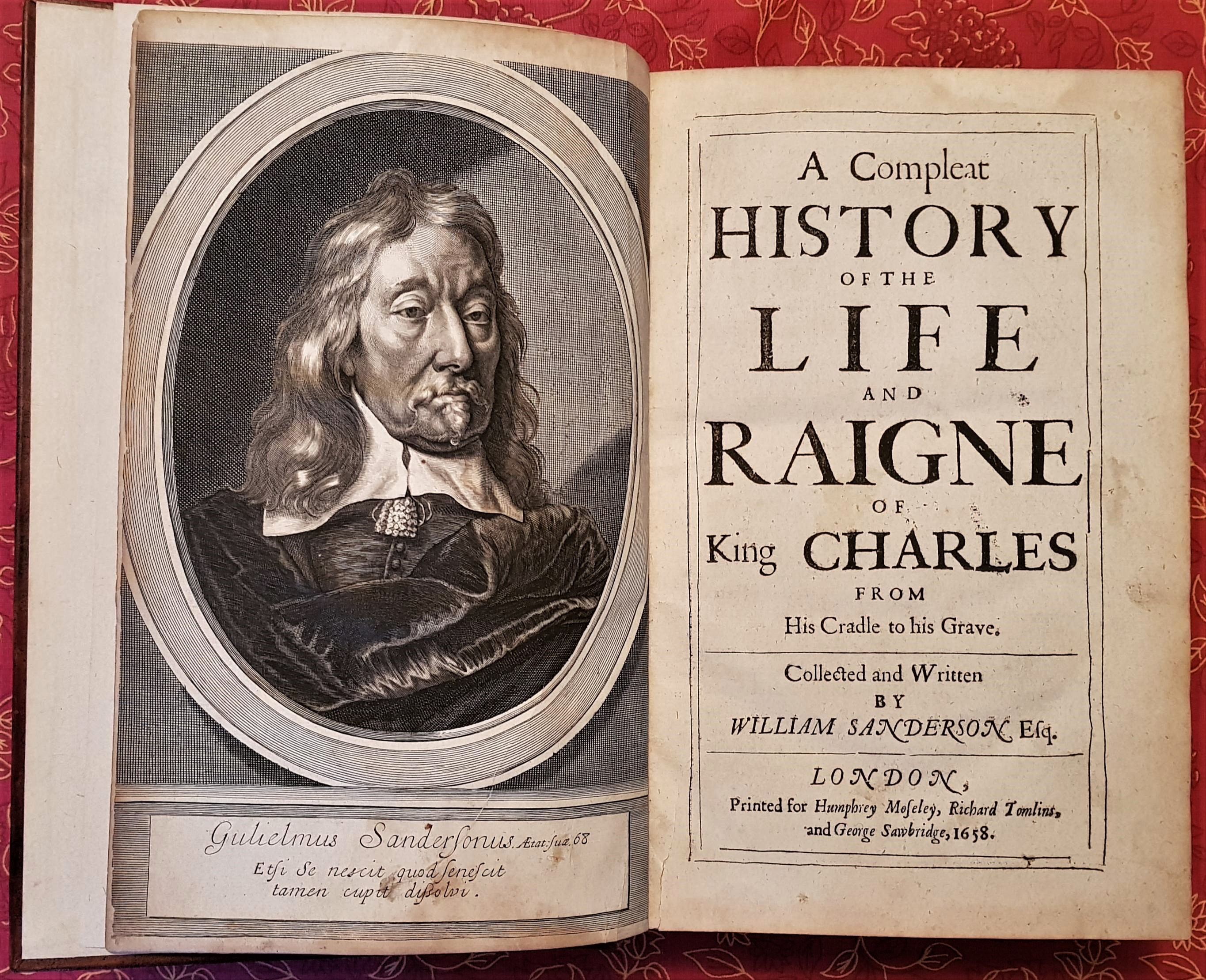 Image for A Compleat History Of The Life And Raigne Of King Charles From His Cradle To His Grave. Collected And Written By William Sanderson Esq.